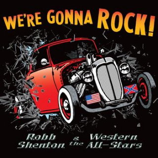 Robb Shenton and The Western All-Stars - We're Gonna Rock!