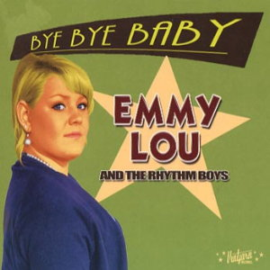 Emmy Lou And The Rhythm Boys - Bye Bye Baby