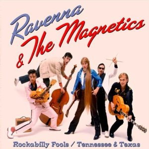 Ravenna and The Magnetics - Rockabilly Fools / Tennessee and Texas