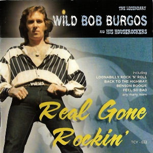 Wild Bob Burgos And His Houserockers - Real Gone Rockin'