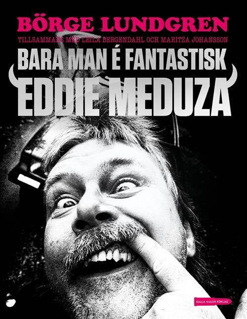"""Bokomslaget för """"BARA MAN É FANTASTISK: EDDIE MEDUZA"""""""