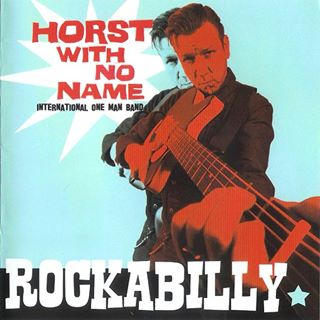 Horst With No Name - Rockabilly