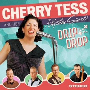 Cherry Tess and Her Rhythm Sparks - Drip Drop