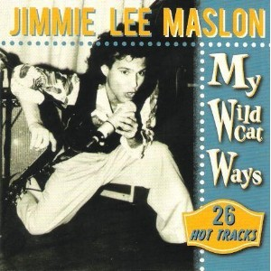 Jimmie Lee Maslon - My Wildcat Ways - 26 Hot Tracks