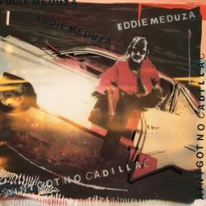 Eddie Meduza - Ain't Got No Cadillac