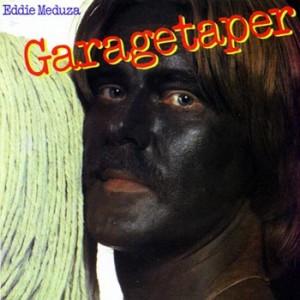 Eddie Meduza - Garagetaper